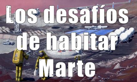 Los desafíos de Habitar Marte y Astrobitácora 2×04