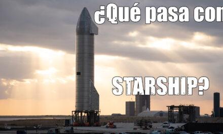 Las pruebas de Starship y Astrobitácora 2×13