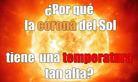 La temperatura de la corona solar y Astrobitácora 2×19